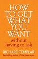 How to Get What You Want Without Having To Ask ePub eBook