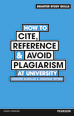 How to Cite, Reference & Avoid Plagiarism at University
