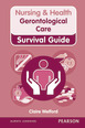 Nursing & Health Survival Guide: Gerontological Care