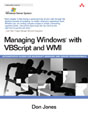 Managing Windows� with VBScript and WMI