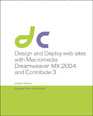 Design and Deploy Websites with Macromedia Dreamweaver MX 2004 and Contribute 3