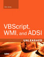 VBScript, WMI, and ADSI Unleashed