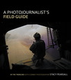 Photojournalist's Field Guide, A