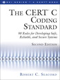 CERT� C Coding Standard, Second Edition, The