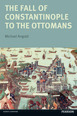 The Fall of Constantinople to the Ottomans
