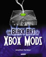 Black Art of Xbox Mods, The