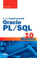 Oracle PL/SQL in 10 Minutes, Sams Teach Yourself