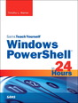 Windows PowerShell in 24 Hours, Sams Teach Yourself