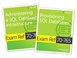 MCSA SQL 2016 Database Administration Exam Ref 2-pack:Exam Refs 70-764 and 70-765