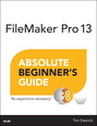 FileMaker Pro 13 Absolute Beginner's Guide