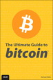 Ultimate Guide to Bitcoin, The
