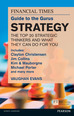 The FT Guide to the Gurus: Strategy - The Top 20 Strategic Thinkers and What They Can Do For You