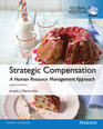 Strategic Compensation: A Human Resource Management Approach with MyManagementLab, Global Edition