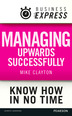 Business Express: Managing upwards successfully