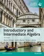 Introductory and Intermediate Algebra with MyMathLab, Global Edition