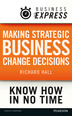 Business Express: Making strategic business change decisions