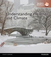 Understanding Weather & Climate with MasteringMeteorology, Global Edition