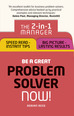 Be a Great Problem Solver � Now!