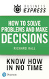 Business Express: How Solve Problems and Make Decisions