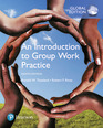 An Introduction to Group Work Practice, Global Edition