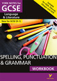 English Language and Literature Spelling, Punctuation and Grammar Workbook: York Notes for GCSE (9-1)