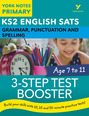 English SATs 3-Step Test Booster Grammar, Punctuation and Spelling: York Notes for KS2