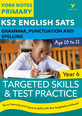 English SATs Grammar, Punctuation and Spelling Targeted Skills and Test Practice for Year 6: York Notes for KS2