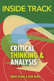 Inside Track to Critical Thinking and Analysis