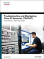 Troubleshooting and Maintaining Cisco IP Networks TSHOOT Foundation Learning Guide/Cisco Learning Lab Bundle