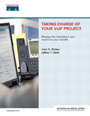 Taking Charge of Your VoIP Project
