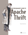 The Programmer's Guide to Apache Thrift