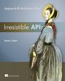 Irresistible APIs:Designing web APIs that developers will love